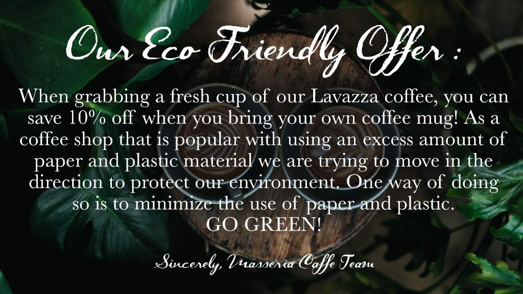 Masseria Caffe and Bakery in New York is offering an eco friendly incentive: 10% off your coffee if you bring your own mug!
